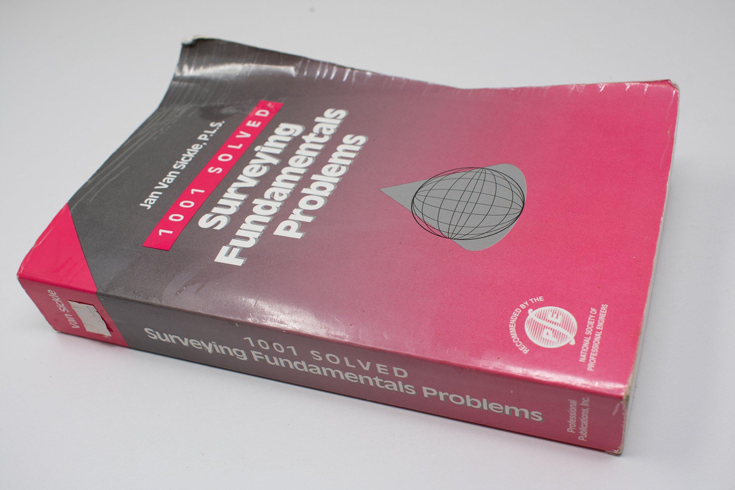 1001 Solved Surveying Fundamentals Problems: Jan Van Sickle: 9780912045542:  Books - Amazon.ca