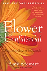 Flower Confidential: The Good, the Bad, and the Beautiful Kindle Edition
