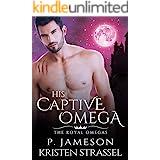 His Captive Omega (The Royal Omegas Book 4)