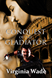 Conquest of the Gladiator (An Erotic Romance)