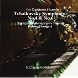 チャイコフスキー:交響曲第四番・第六番(ピアノ2台8手編曲版)/エドワード・ランガー