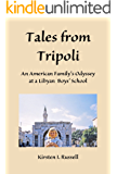 Tales from Tripoli: An American Family's Odyssey at a Libyan Boys' School