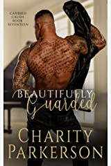 Beautifully Guarded (Candied Crush Book 17) Kindle Edition