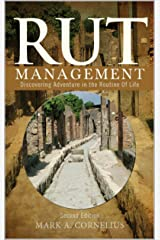 RUT Management: Discovering Adventure in the Routine of Life Kindle Edition