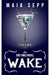 Wake (The End Times Book 1) Kindle Edition
