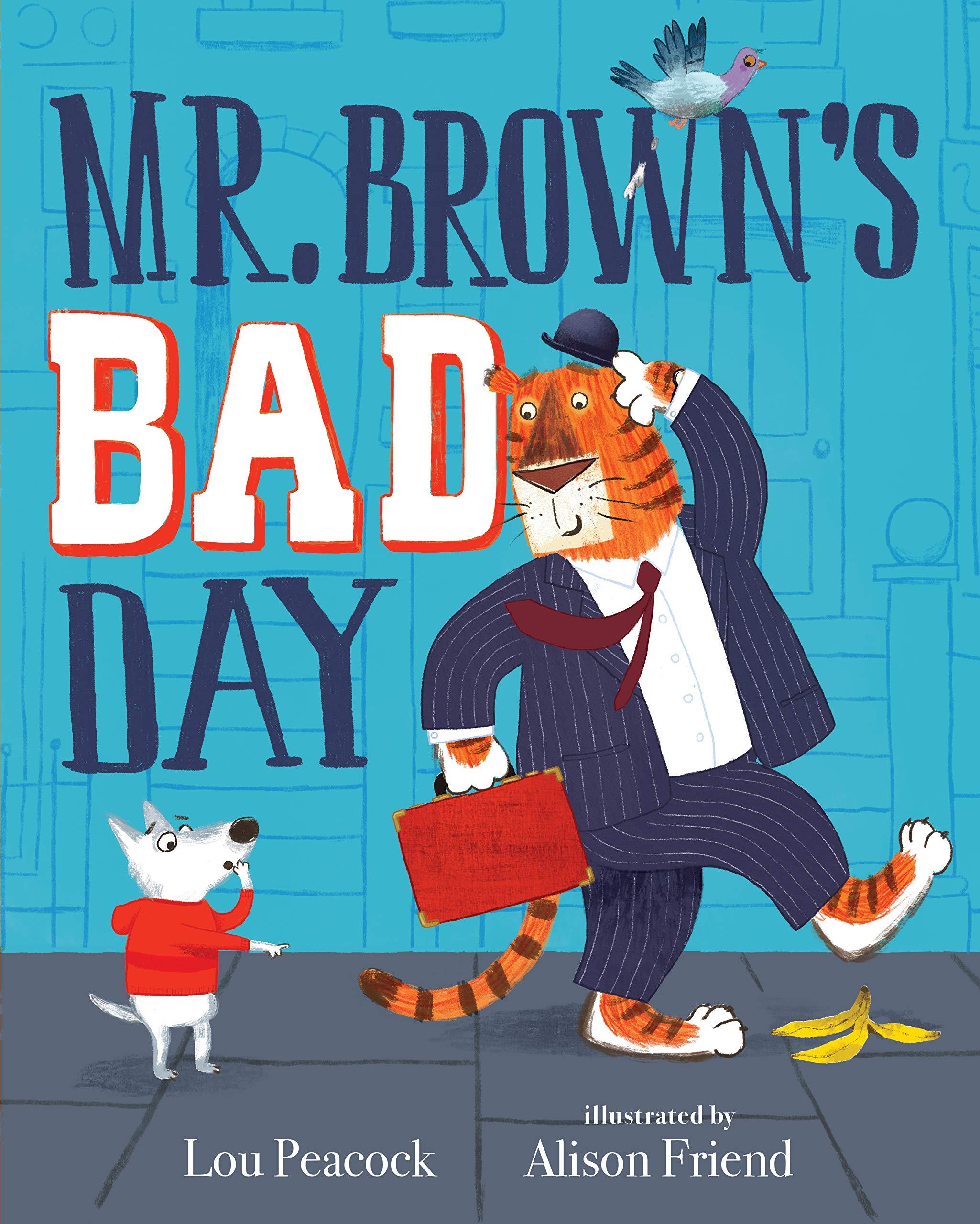 Amazon.com: Mr. Brown's Bad Day (9781536214369): Peacock, Lou, Friend,  Alison: Books