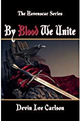 By Blood We Unite (The Ravenscar Series Book 1) Kindle Edition