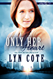 Only Her Heart: Clean Romance Mystery (Opposites Attract Book 1)
