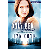 Only Her Heart: Clean and Wholesome Romance in the Shadow of Mystery (Opposites Attract Book 1)