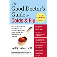 The Good Doctor's Guide to Colds and Flu [Updated Edition]: How to Prevent and Treat Colds, Flu, Sinusitis, Bronchitis, Strep Throat, and Pneumonia at Any Age