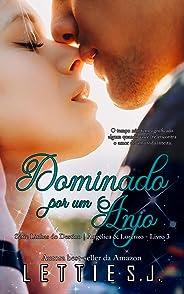 Dominado Por Um Anjo: Angélica & Lorenzo (Série Linhas do Destino Livro 3)