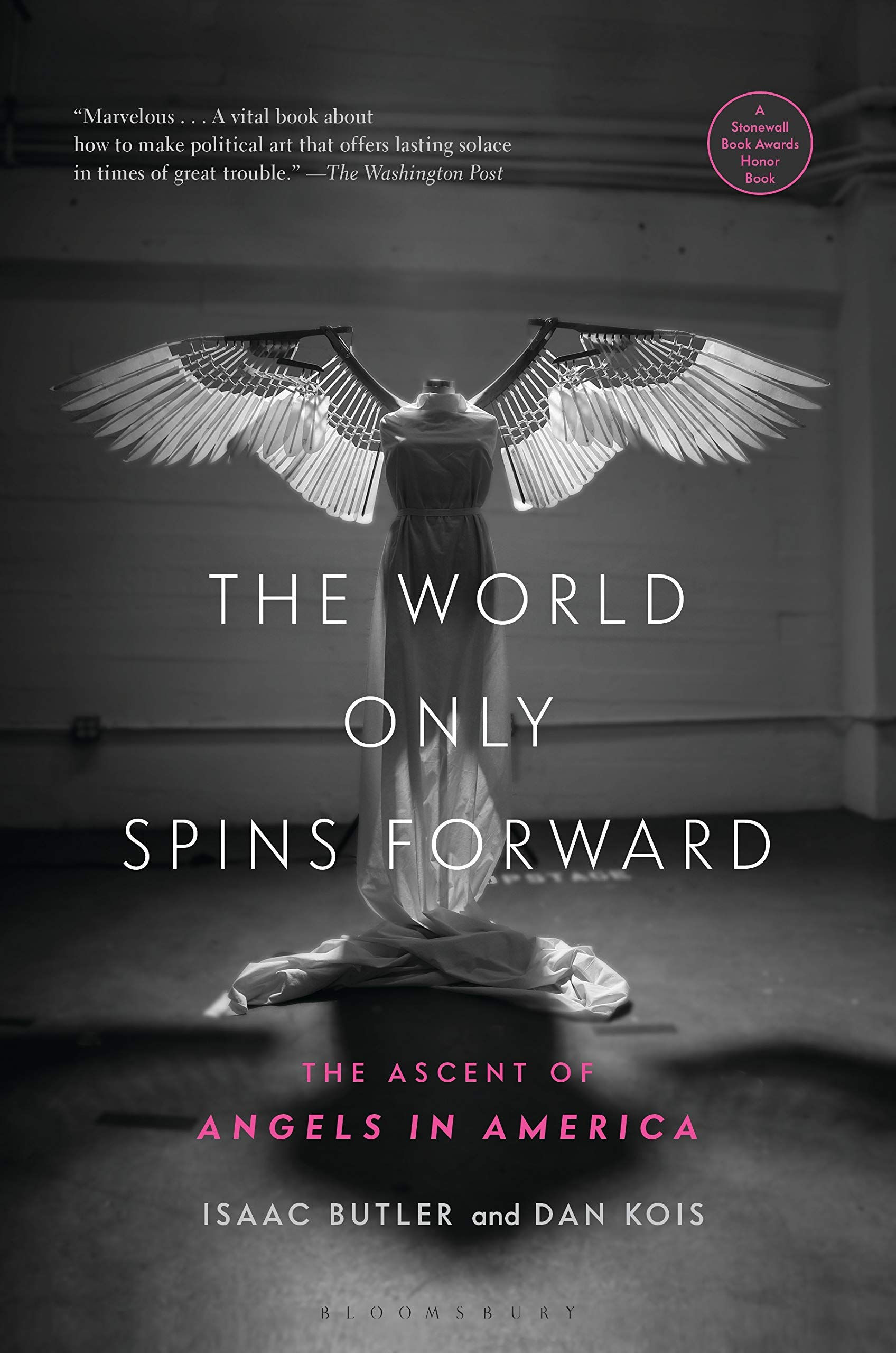 The World Only Spins Forward: The Ascent of Angels in America ...