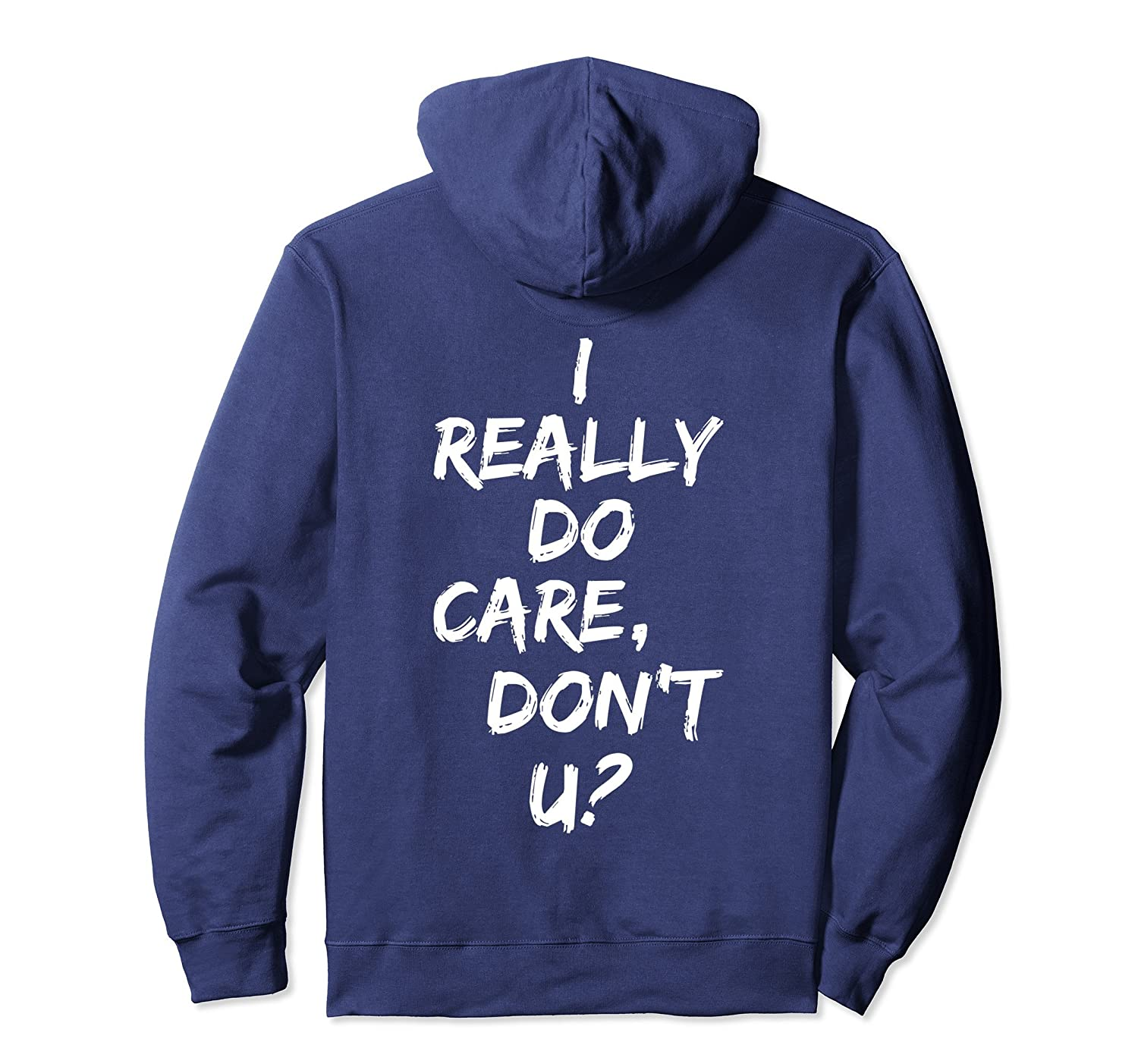 I Really Do Care, Don-t U Jacket Hoodie Men Women Outing Tee-Newstyleth