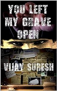 You Left My Grave Open: A Novel