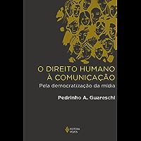 O direito humano à comunicação: Pela democratização da mídia