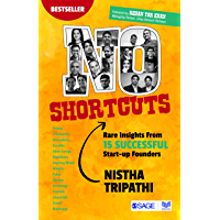 No Shortcuts: Rare Insights from 15 Successful Start-up Founders: Rare Insights from 15 Successful Startup Founders (NULL)
