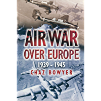 Air War Over Europe, 1939–1945