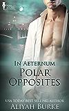 Polar Opposites (In Aeternum Book 4)