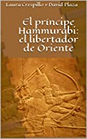 El Príncipe Hammurabi: El Libertador De