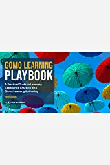 Gomo Learning Playbook: Learning Experience Design : A Practical Guide to Learning Experience Creation with Gomo Learning Authoring Kindle Edition