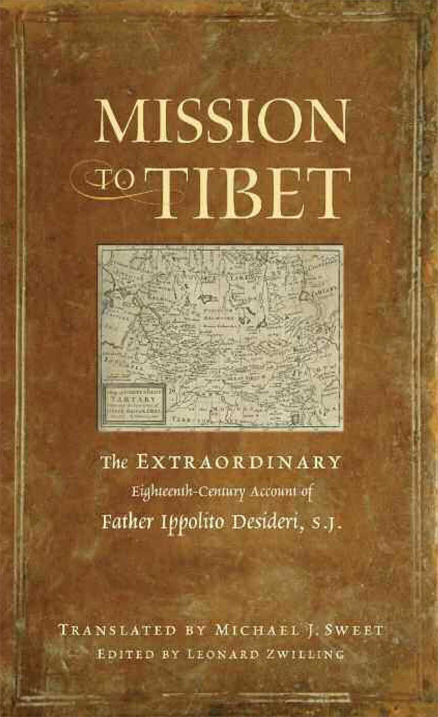 Mission to Tibet: The Extraordinary Eighteenth-Century Account of Father Ippolito  Desideri S. J. Paperback – November 1, 2010