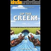 Up the Creek! (Milligan Creek Book 1)