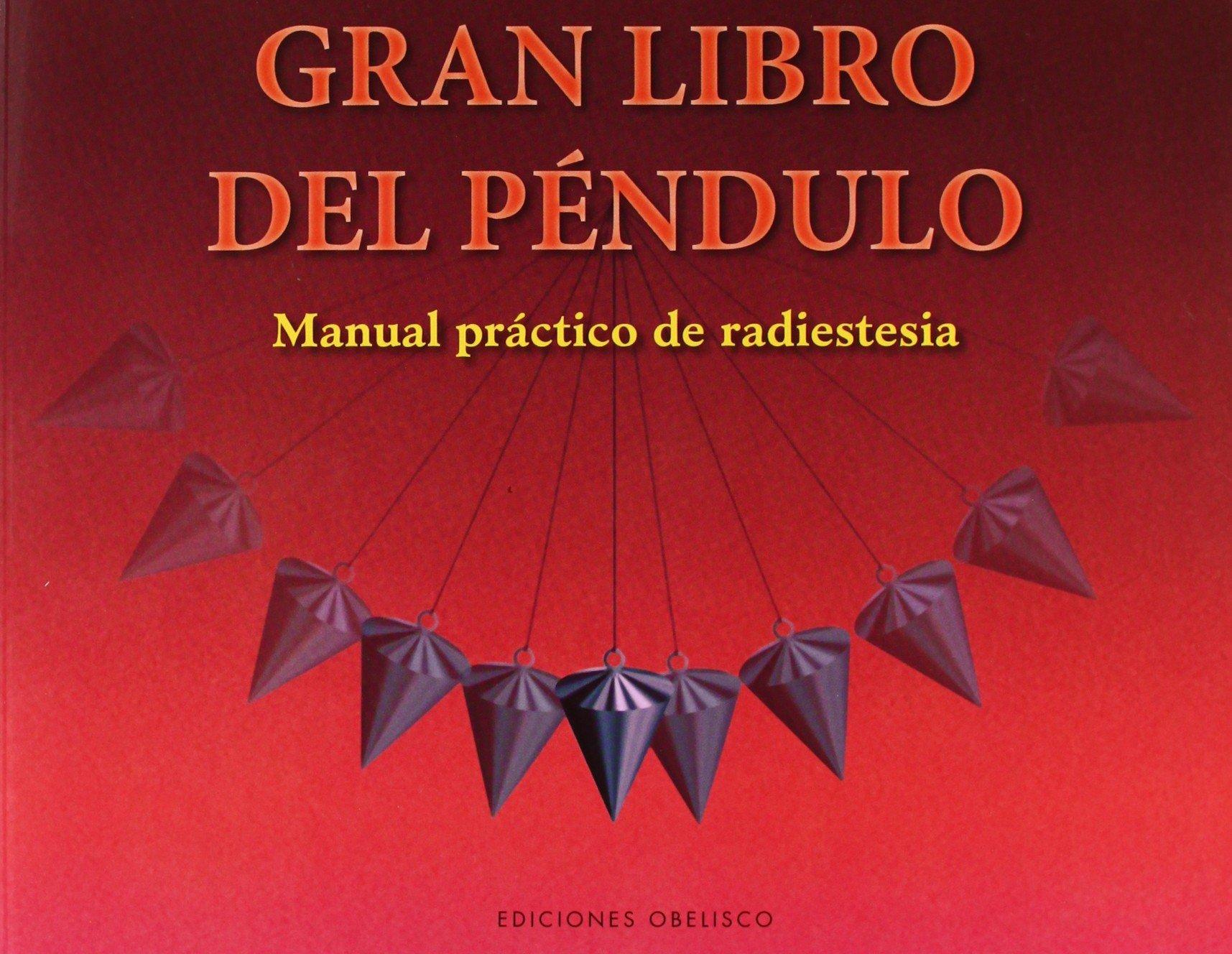 El gran libro del péndulo: Manual práctico de radiestesia Feng shui y radiestesia: Amazon.es: Aa.Vv.: Libros