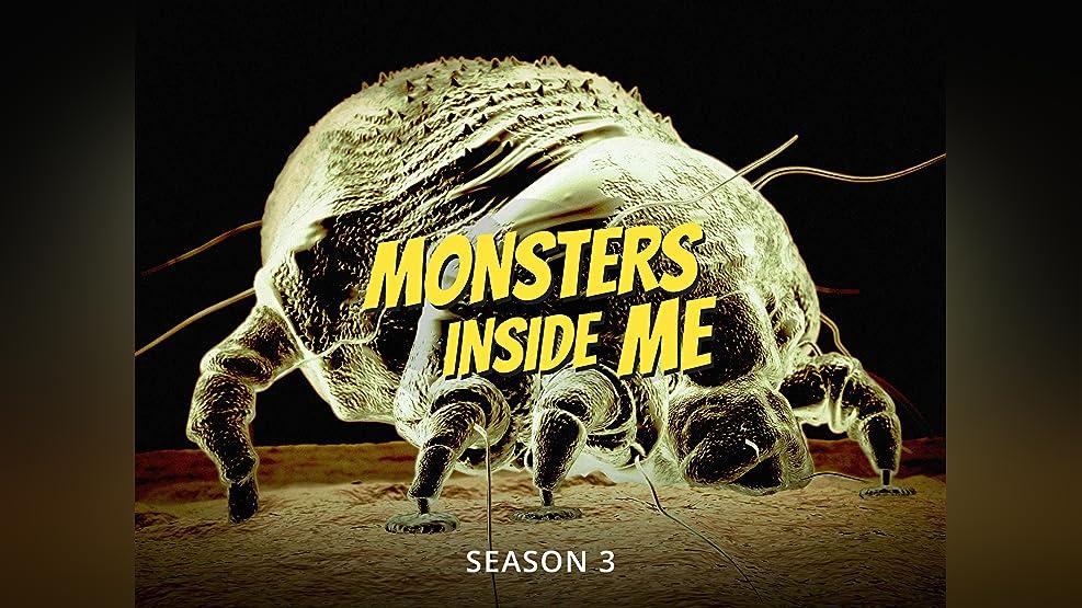 Monsters Inside Me - Season 3