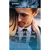 From Fling to Wedding Ring (Harlequin Medical Romance)