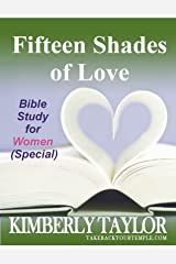 Fifteen Shades of Love: Bible Study for Women (Special) Kindle Edition