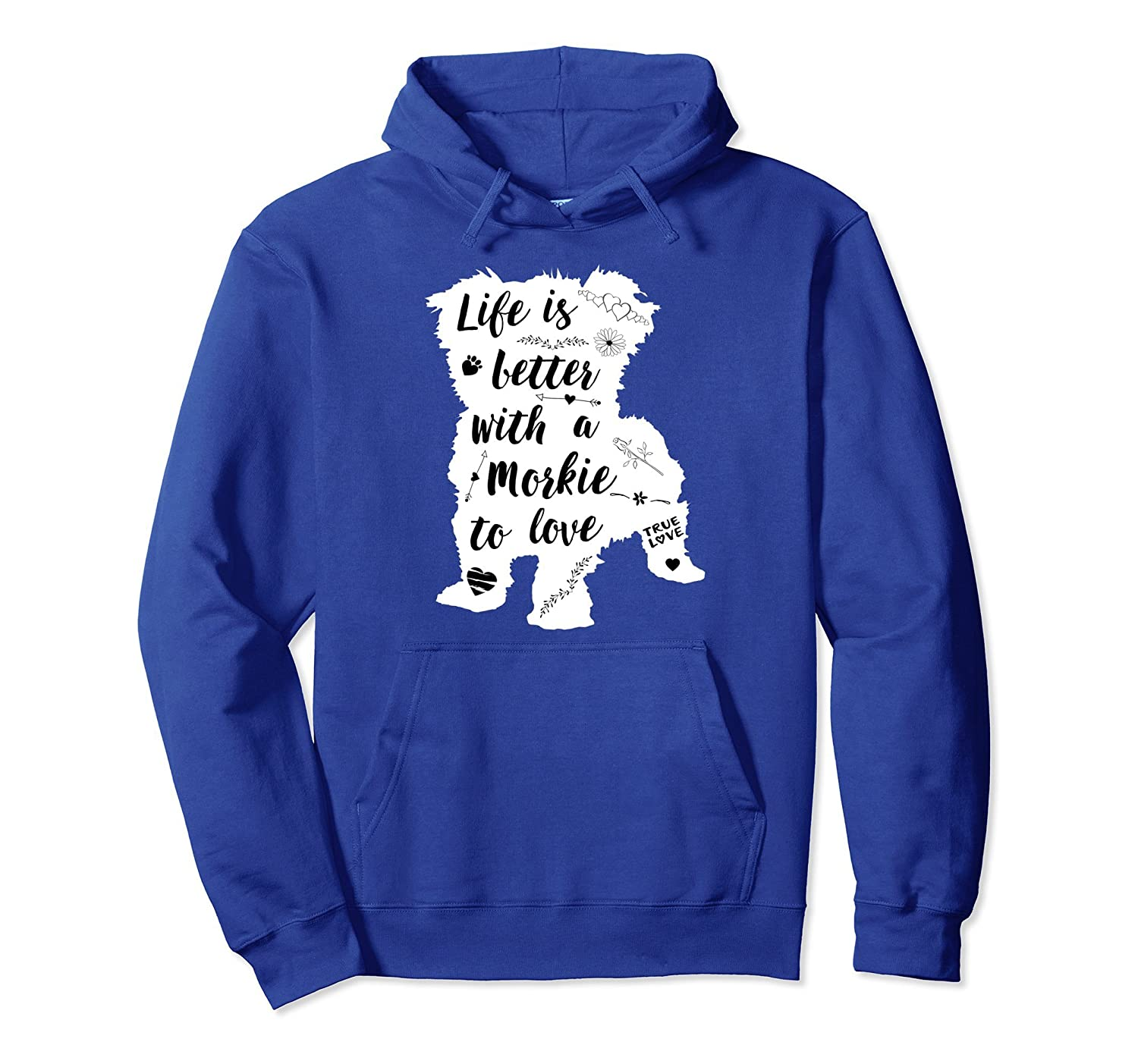 Morkie Hoodie Life Is Better with a Morkie Dog-AZP