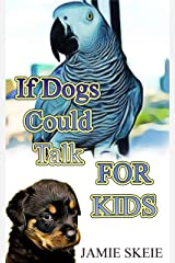 If Dogs Could Talk FOR KIDS Kindle Edition