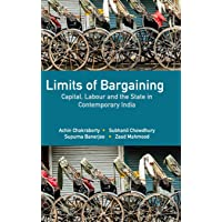 Limits of Bargaining: Capital, Labour and the State in Contemporary India