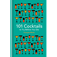 101 Cocktails to try before you die (101 to Try Before You Die)