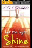 Let the Light Shine: a novel