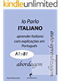 Io Parlo Italiano (A1--B1) (Italiano para brasileiros Vol. 1) (Italian Edition)