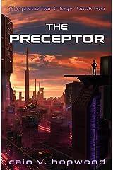 The Preceptor (The Precursor Trilogy Book 2) Kindle Edition
