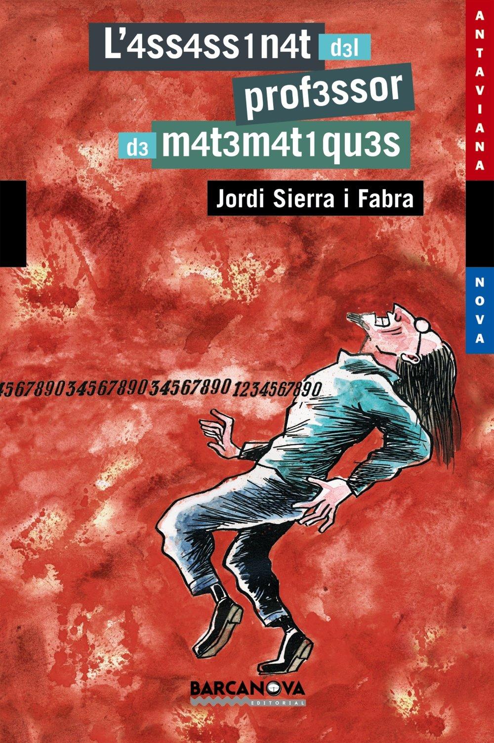 L'4SS4SS1N4T D3L PROF3SSOR D3 M4T3M4T1QU3S (Llibres Infantils I Juvenils - Antaviana - Antaviana Blava) (Catalán) Tapa blanda – 7 jun 2006 Jordi Sierra i Fabra Lluïsot BARCANOVA 8448919424