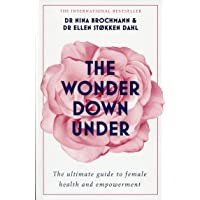 The Wonder Down Under: A User s Guide to the Vagina