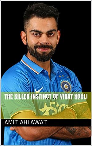 The Killer Instinct Of Virat Kohli