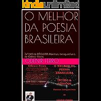 O MELHOR DA POESIA BRASILEIRA: ÍNTIMO & CÓDIGOS Poemas Inesquecíveis de Odenir Ferro