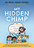 My Hidden Chimp: The new book from the author of The Chimp Paradox (English Edition)
