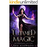 Untamed Magic: Magic Blessed Academy Books 1-3: A Paranormal Romance