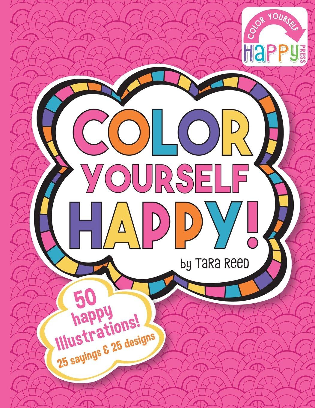 Amazon Com Color Yourself Happy A Coloring Book For Happy People
