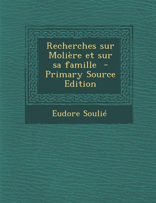 Download Recherches Sur Moliere Et Sur Sa Famille (French Edition) PDF