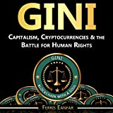 Gini: Capitalism, Cryptocurrencies & the Battle for Human Rights
