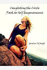 Completing the Circle - Path to Self-Empowerment (Self -mpowerment Book 2) Kindle Edition