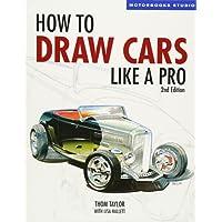 How to Draw Cars Like a Pro (Motorbooks Studio) (Motorbooks Studio)