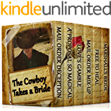 The Cowboy Takes a Bride (6 Inspirational Historical Romances)