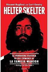 Helter Skelter: La verdadera historia de los crímenes de la Familia Manson (Spanish Edition) Kindle Edition